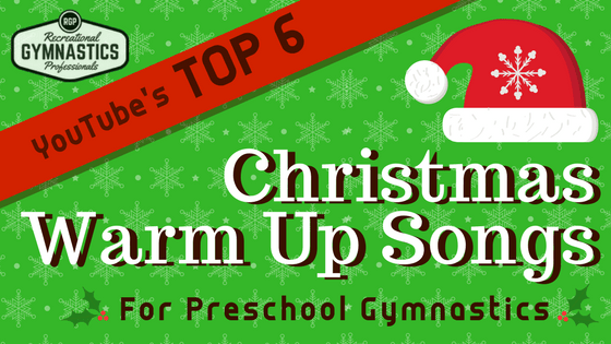 Top 6 Christmas Warm \up & Action Songs for Preschool Gymnastics! || recgympros.com || @recgympros