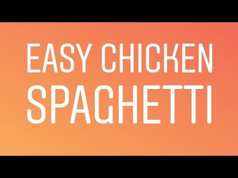Easy Chicken Spaghetti || Spaghetti || Easy Dinner