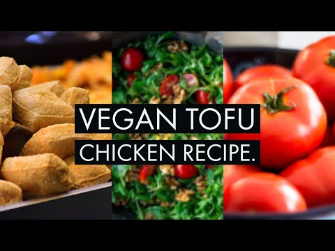 Vegan Tofu Chicken Recipe!!!