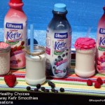 Making Healthy Choices with Lifeway Kefir Smoothies