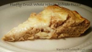 Fluffy Crust Whole Wheat Alfredo Pizza