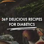 369 Recipes for Diabetics