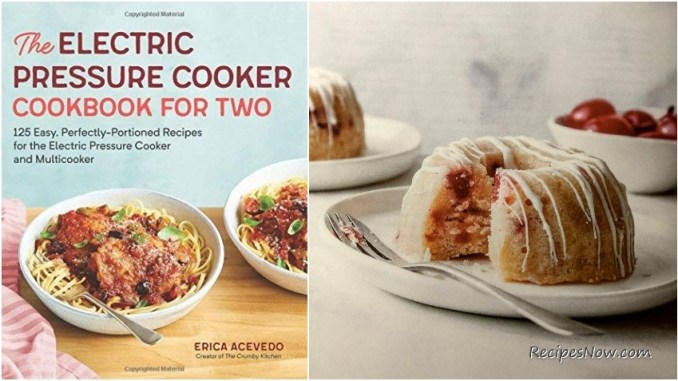 White Forest Cake Recipe In Pressure Cooker: Electric Pressure Cooker Cookbook For Two