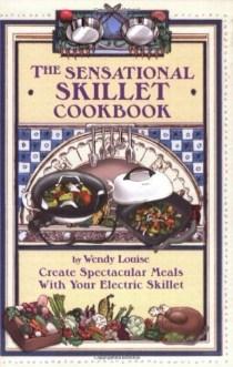 The Sensational Skillet Cookbook