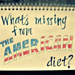 what's missing from the american diet?