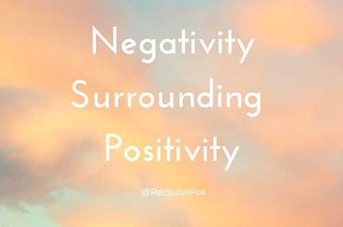 the-negativity-surrounding-positivity
