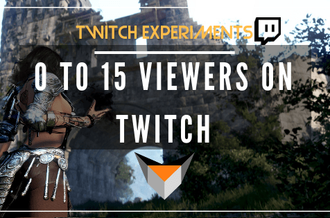 twitch-experiments-how-to-go-from-0-15-viewers-on-twitch