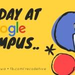 My day at Google campus Hyderabad
