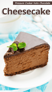 Pressure Cooker Keto Chocolate Cheesecake