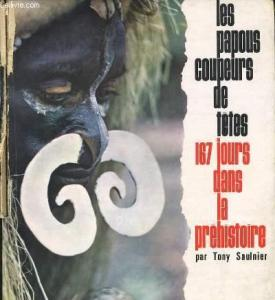 Cover of Les Papous, Coupers de Tetes (Papuan Headhunters)