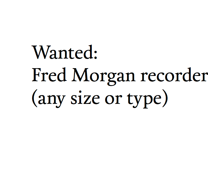 Wanted: Fred Morgan recorders