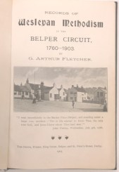 "D544/MZ/851 ""Records of Wesleyan Methodism in the Belper Circuit 1760-1903"" by G Arthur Fletcher, 1903, available in the Belper Methodist Circuit collection"