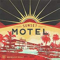 Reckless Kelly/Sunset Motel