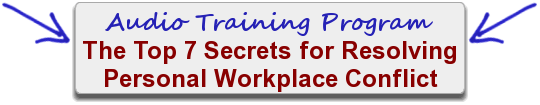 The Top 7 Secrets for Resolving Personal Workplace Conflict