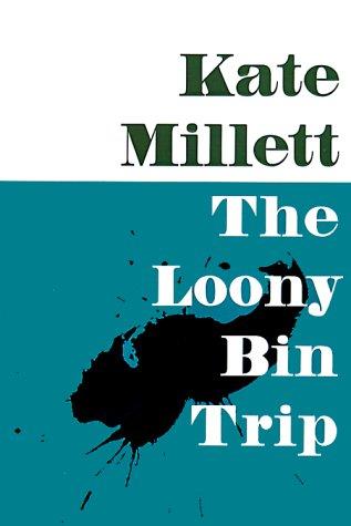 The Loony Bin Trip