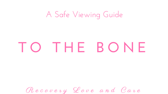 To The Bone - A Safe Viewing Guide