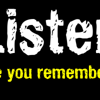 listen like you remember...