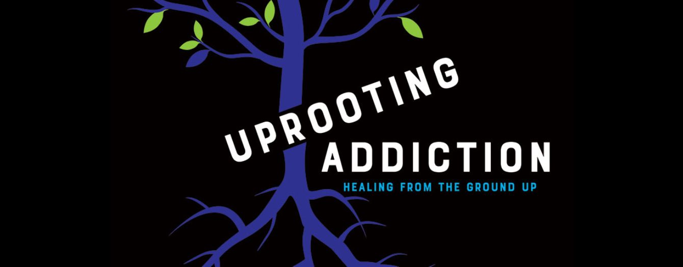 Uprooting Addiction: A documentary film & discussion