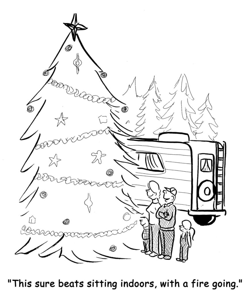 "A used RV dealer in Utah creates a comic of a family enjoying an outdoor Christmas tree and the man saying, ""This sure beats sitting indoors, with a fire going."""