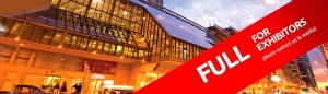 Metro Toronto Convention Centre is Full for Exhibitors