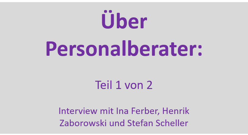 Über Personalberater: Teil 1