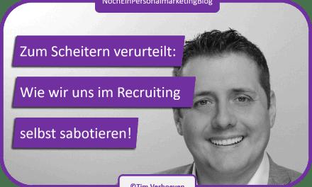 Zum Scheitern verurteilt: Wie wir uns im Recruiting selbst sabotieren