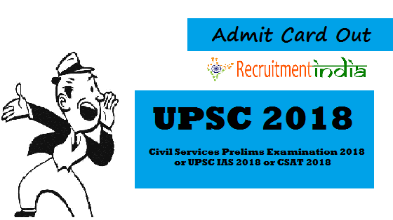 UPSC Civil Services Admit Card 2018 Out | IAS, IFS Mains ...