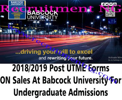 2018/2019 Post UTME Forms ON Sales At Babcock University For Undergraduate Admissions
