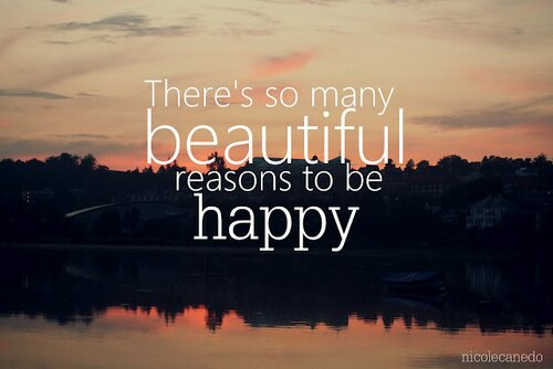 "Positive-Quotes-2 - Fresh start ""There's so many beautiful reasons to be happy"""