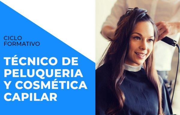 Ciclo formativo de técnico en peluquería y cosmética capilar.