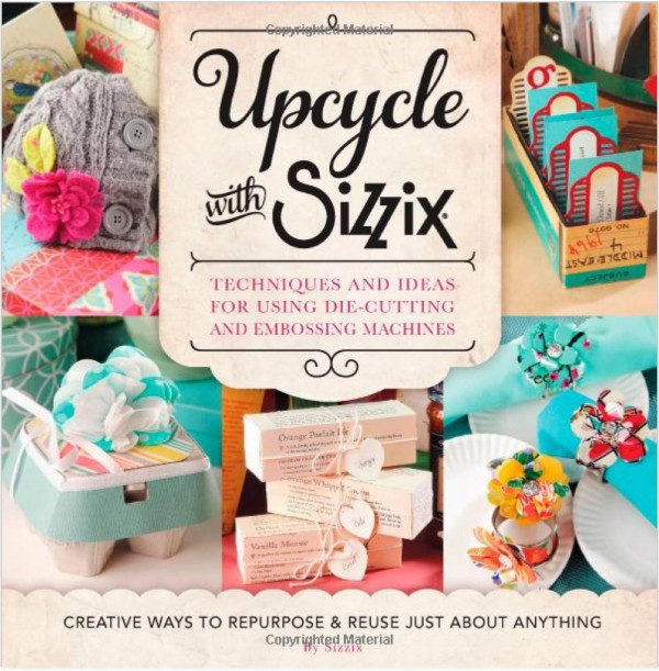Upcycle with sizzix, die cutting, how to, recycled crafts