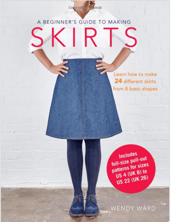 Giveaway- A Beginner's Guide to Making Skirts: Learn how to make 24 different skirts from 8 basic shapes