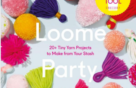 Giveaway- Loome Party: 20 Tiny Yarn Projects to Make from Your Stash