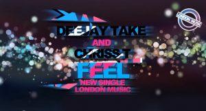 NEW SINGLE: Dj Take & Chriss-T - Feel