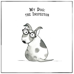 My Dog: The Inspector