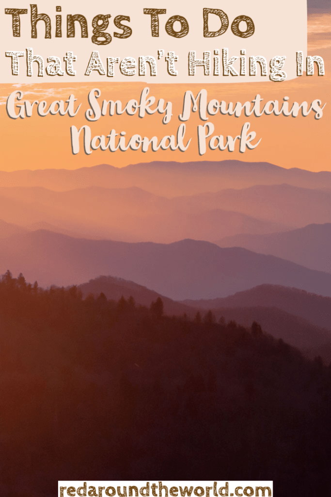 There are so many amazing hikes in the Great Smoky Mountains but there are tons of great things to do in Great Smoky Mountains National Park that aren't hiking, too. GSMNP things to do | Great Smoky Mountains National Park things to do | Great Smoky Mountains things to do | Great Smoky Mountains vacation | Great Smoky Mountains trip | Great Smoky Mountains drives | Tennessee travel | Tennessee things to do
