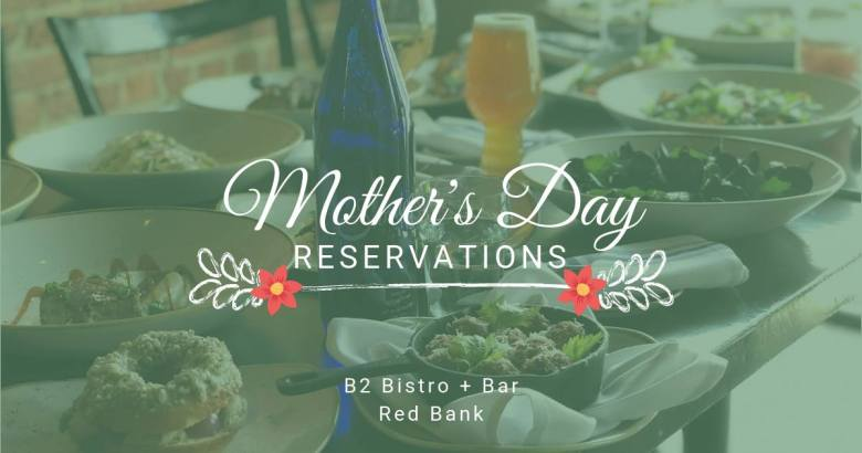 Mother's Day 2019 B2 Bistro + Bar