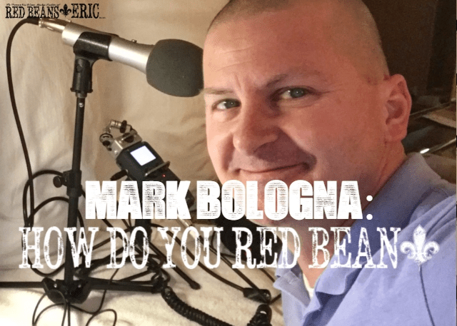 MARK BOLOGNA: How Do You Red Bean?