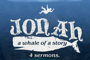 Jonah: A Whale of a Story