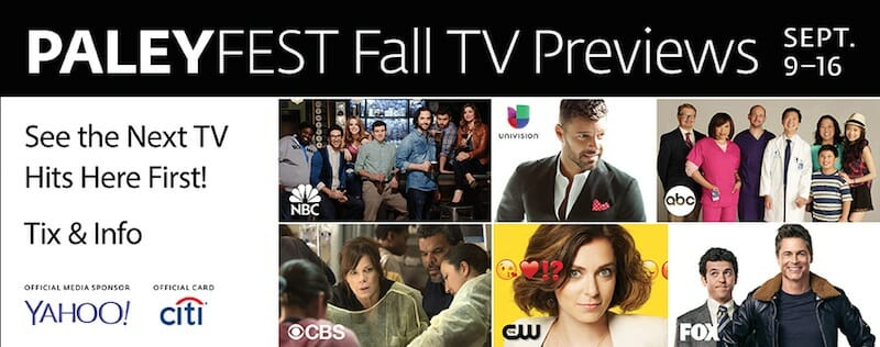 96b4861426 THE PALEY CENTER FOR MEDIA TO HOST 2015 PALEYFEST FALL TV PREVIEWS WITH  SPECIAL EVENTS FROM