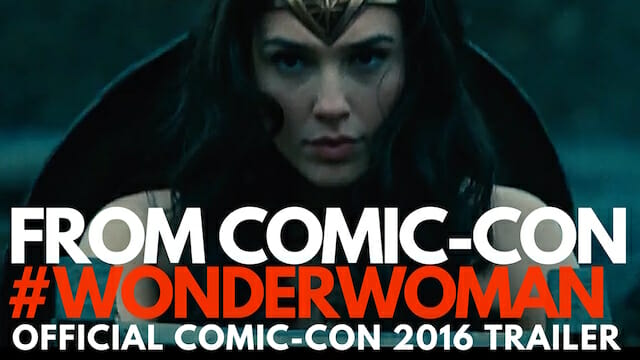 Gal Gadot Stars In Wonder Woman In Theaters June   Watch The Official Comic Con Trailer Below