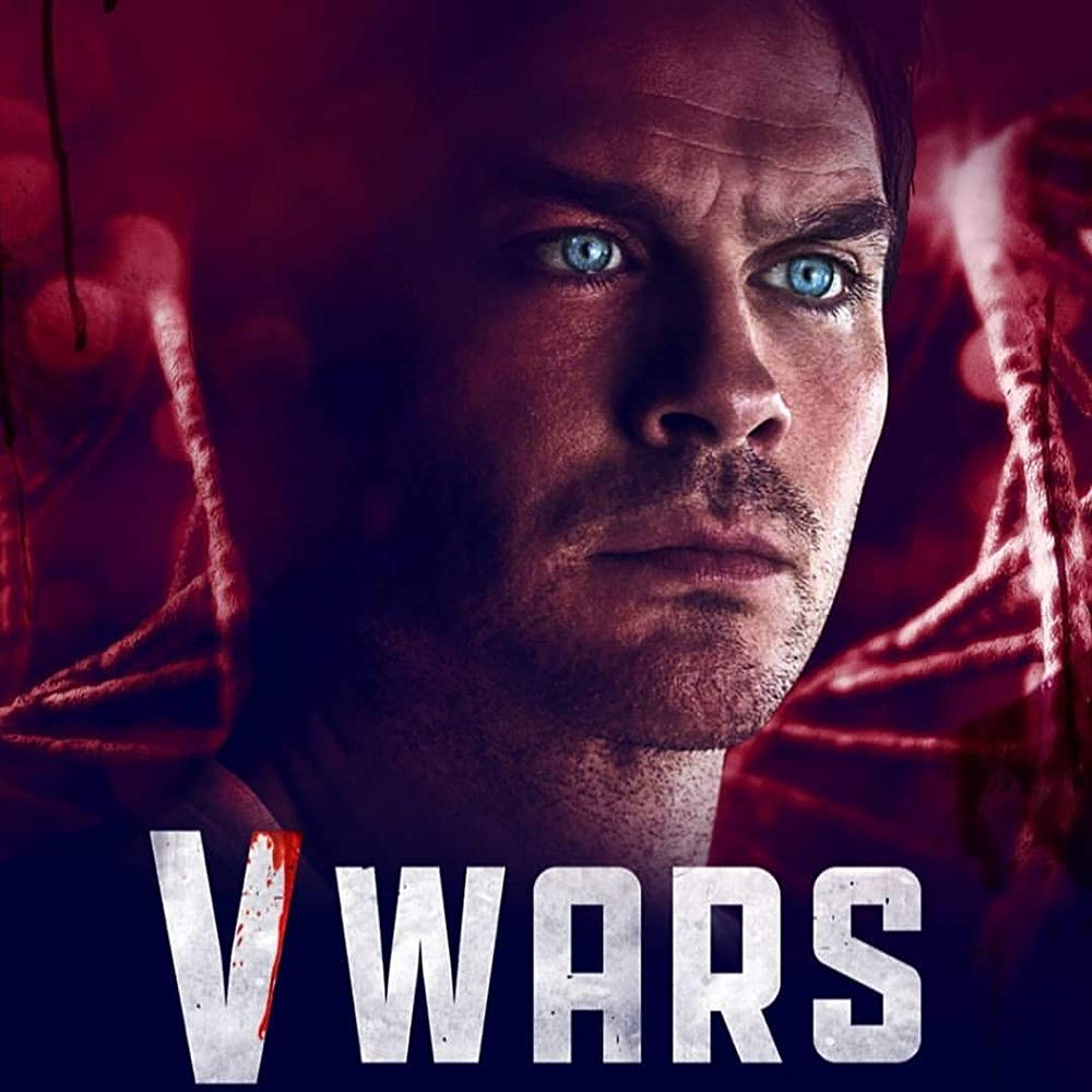 "Updated: Watch the trailer for Netflix's new TV show ""V Wars"" stars Ian  Somerhalder, Adrian Holmes, Laura Vandervoort in an intense horror  storyline #vampires #iansomerhalder #vwars #Trailer 