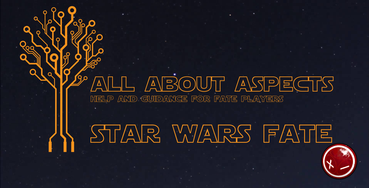 All About Aspects: Star Wars Fate II – Force-wielding Boogaloo