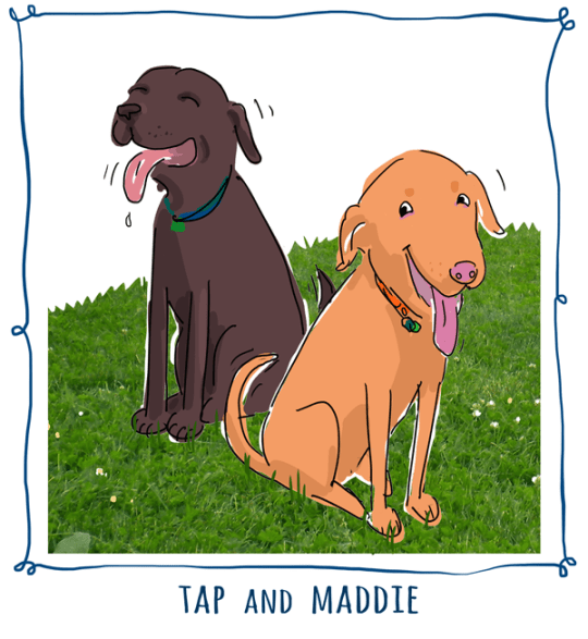 Lauren is such a great illustrator she really caught Tap and Maddie's personalities.