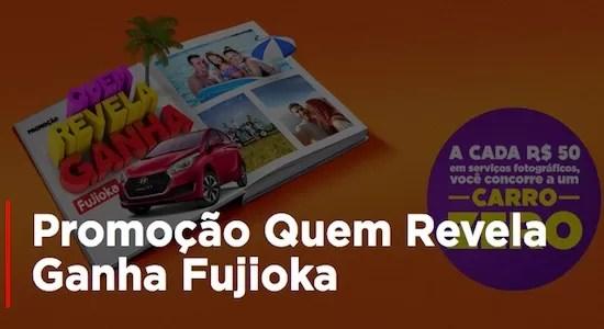 Participe da Promoção Quem Revela Ganha Fujioka