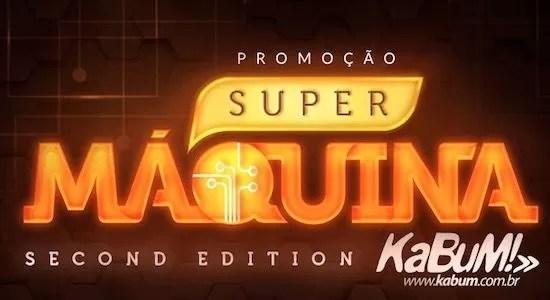 Promoção Super Máquina Second Edition Kabum - Rede da Promoção