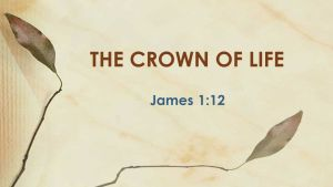 crown of life James 1:12