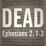 What does it mean to be dead in sin? Ephesians 2:1-3