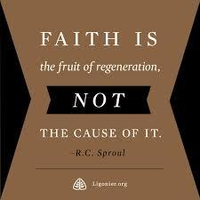 regeneration precedes faith