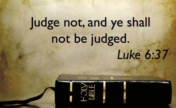 judge not Luke 6 37
